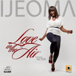 [AUDIO] Ijeoma – Love in the air Feat. Vector