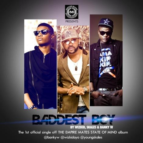 Wizkid, Skales & Banky W - Baddest Boy | AceWorldTeam.com