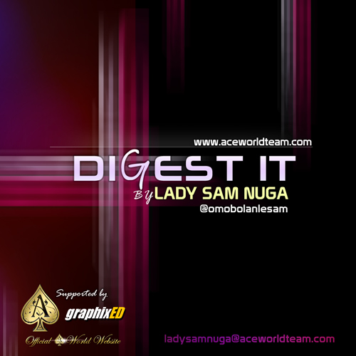 Lady Sam-Nuga - Digest_It | AceWorldTeam.com