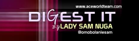 Lady Sam-Nuga - Digest_It | AceWorldTeam.com