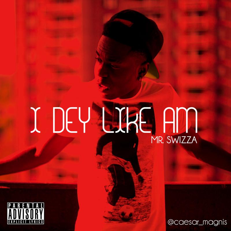 Mr. Swizza - IDey Like Am   AceWorldTeam.com