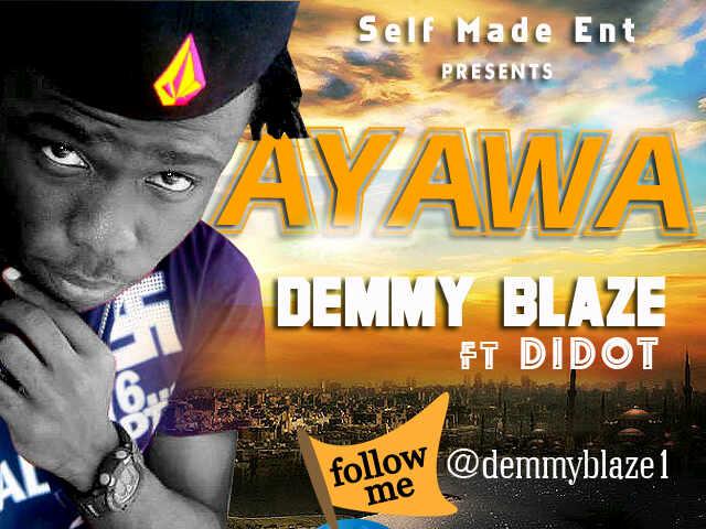 Demmy Blaze ft. Didot - Ayawa | AceWorldTeam.com