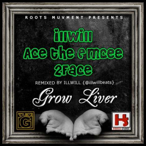 IllWill ft. Ace tha eMCee & 2 Face Idibia - GROW LIVER | AceWorldTeam.com