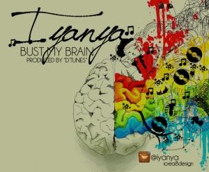 Iyanya - Bust My Brain | AceWorldTeam.com