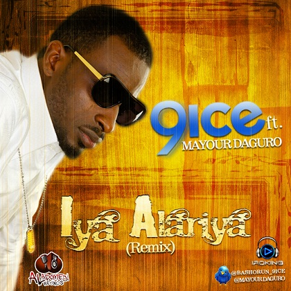 9ice ft. Mayour Daguro - Iya Alariya [remix] | AceWorldTeam.com
