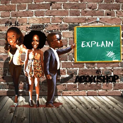 Omawumi, Waje & Dr. Frabz - Explain | AceWorldTeam.com