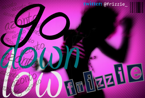 Frizzle Go Down Lowh | AceWorldTeam.com