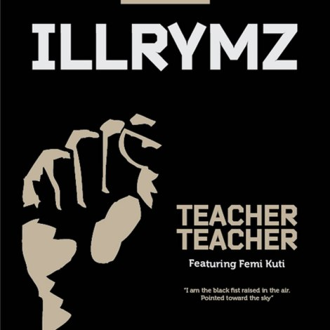 iLLRymz ft. Femi Kuti - Teacher Teacher | AceWorldTeam.com