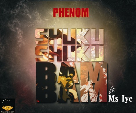 Phenom ft. Ms Iye - ShukuShuku Bam Bam | AceWorldTeam.com