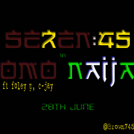 Se7en45 ft. C-Jay & Foley P - Omo Naija | AceWorldTeam.com