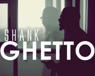Shank - Ghetto | AceWorldTeam.com