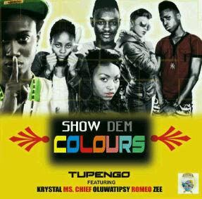 Tupengo ft. Krystal, MS. Chief, Oluwatipsy, Romeo & Zee - Show Dem Colours | AceWorldTeam.com