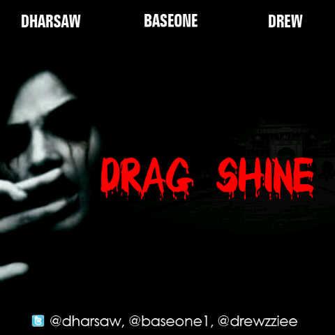 Dharsaw, BaseOne & Drew - Drag Shine | AceWorldTeam.com