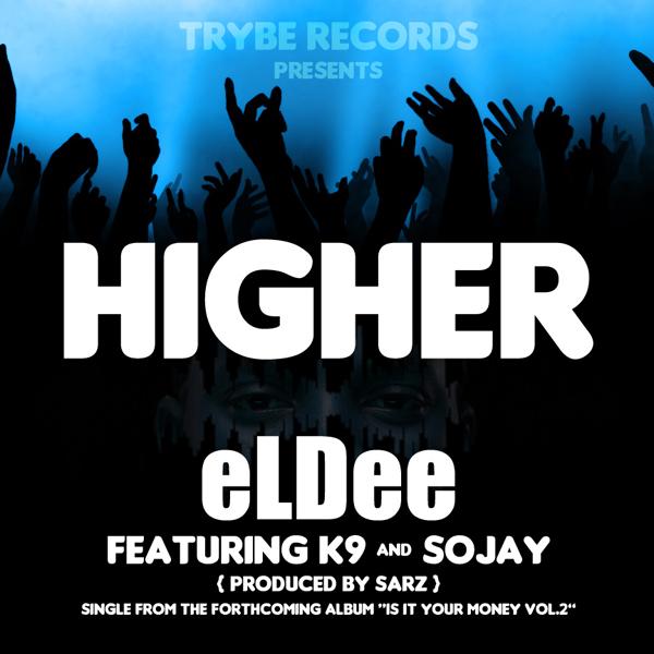 eLDee ft. K9 & Sojay - Higher | AceWorldTeam.com