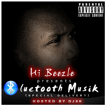 Hi Beezle - Bluetooth Muzik [Mix-tape] | AceWorldTeam.com
