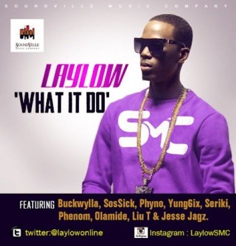 LayLow ft. Buckwylla, SosSick, Phyno, Yung6ix, Seriki, Phenom, Olamide, Liu T & Jesse Jagz - What It Do | AceWolrdTeam.com