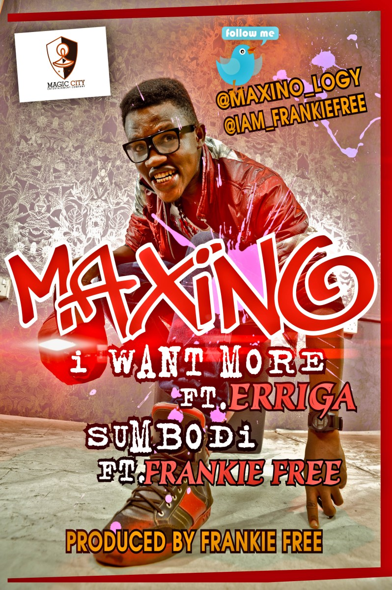 [#ACE_ PREMIERE] Maxino - I WANT MORE ft. Erigga + SUMBODI ft. Frankie Free