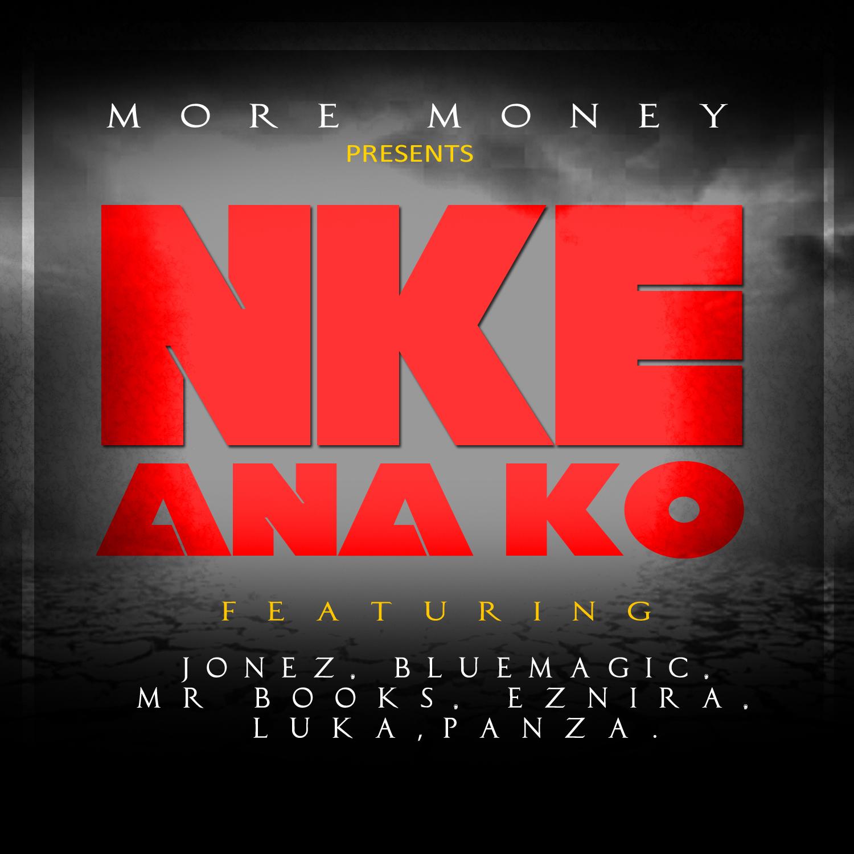More Money ft. Jonez, Blue Magic, Mr. Books, Eznira, Luka & Panza - NKE ANA KO   AceWorldTeam.com