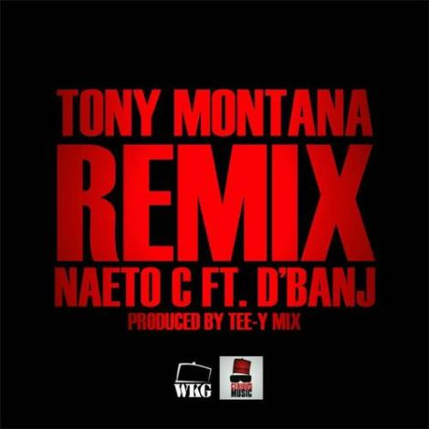 Naeto C ft. D'banj - Tony Montana [Remix] | AceWorldTeam.com
