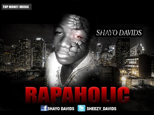 Shayo Davids - Rapaholic   AceWorldTeam.com