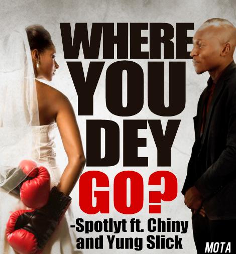 Spotlyt ft. Chiny & Yung Slick - Where You Dey Go   AceWorldTeam.com