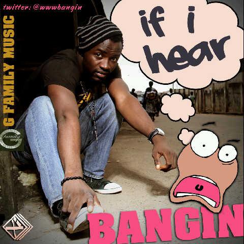 Bangin - If I Hear [Azonto Freestyle] Artwork | AceWorldTeam.com