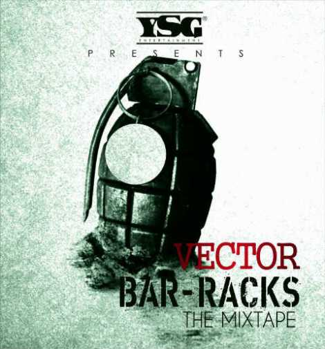 Vector - Bar-Racks [Mixtape] | AceWorldTeam.com