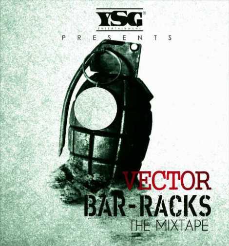 Vector - Bar-Racks [Mixtape] | AceWorldTeam.com