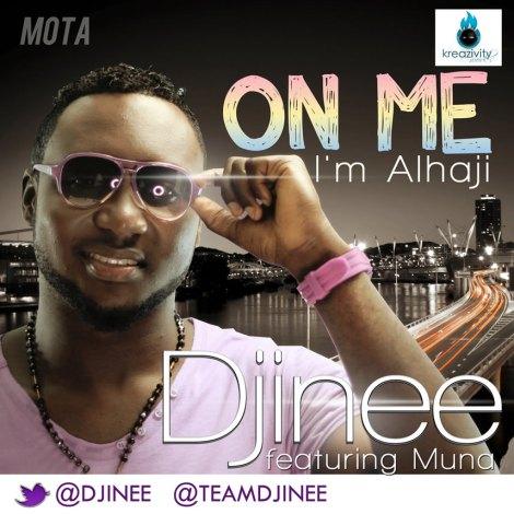 Djinee ft. Muna - On Me [I'm Alhaji] Artwork | AceWorldTeam.com