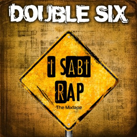 Double Six - I Sabi Rap [Mixtape] front cover | AceWorldTeam.com