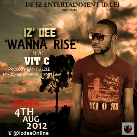 Iz'Dee ft. Vit C - Wanna Rise Artwork | AceWorldTeam.com