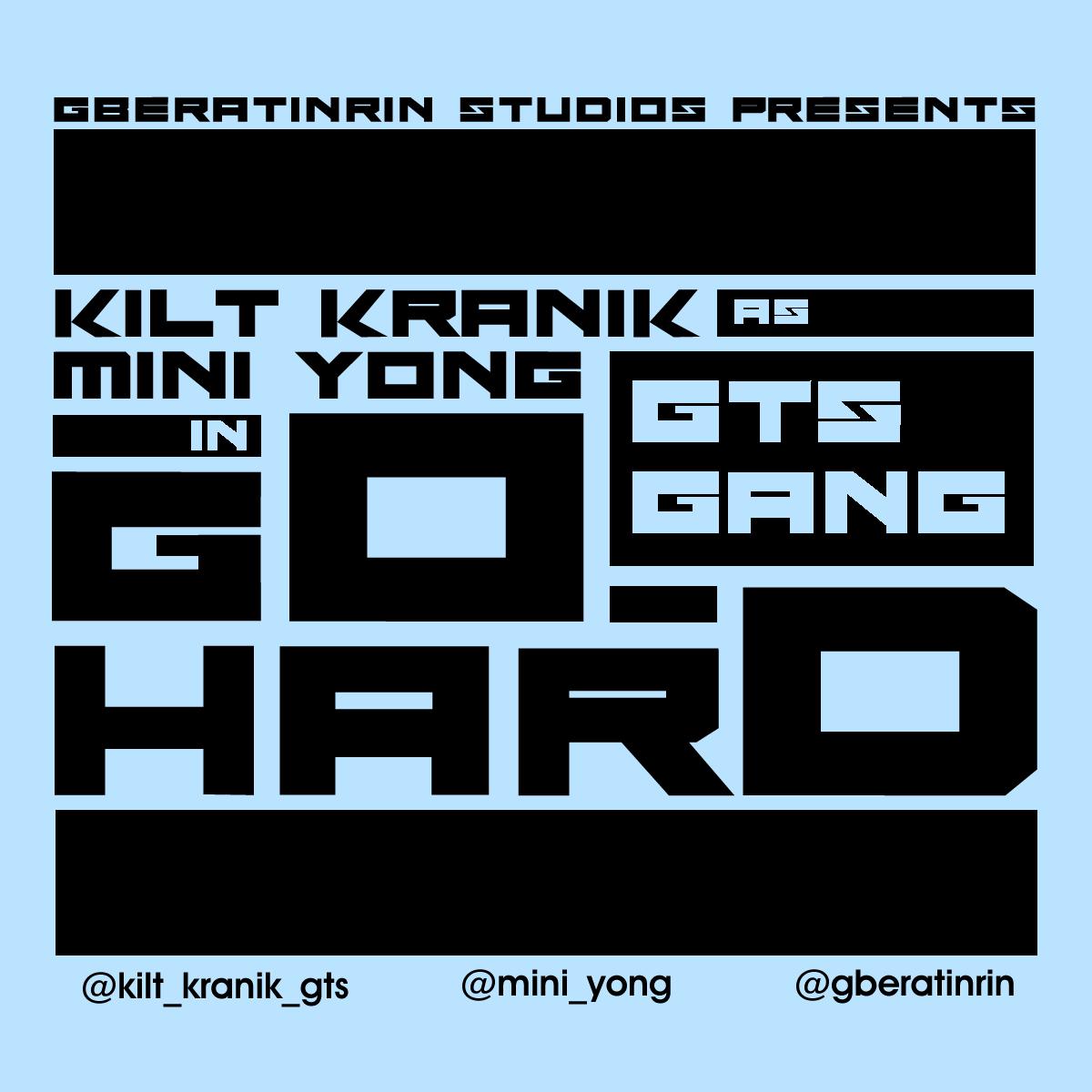 Kilt Kranik & Mini Yong [GTS Gang] - Go Hard [prod. by Buster Keyz] ArtWork | AceWorldTeam.com