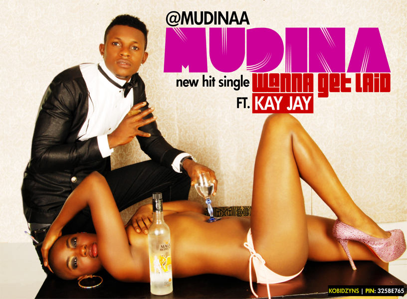 Mudina ft. Kay Jay - Wanna Get Laid [prod. by Muno] Artwork | AceWorldTeam.com