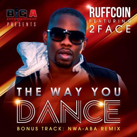 Ruffcoin ft. 2face Idibia - The Way You Dance Artwork | AceWorldTeam.com