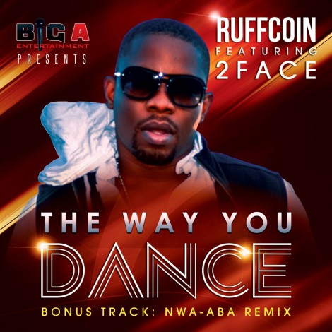 Ruffcoin ft. 2face Idibia - The Way You Dance Artwork | AceWorldTeam.com