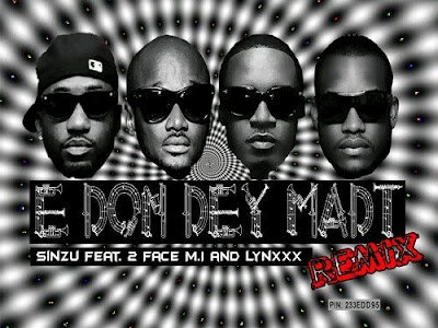Sinzu ft. 2face, M.I, & Lynxxx - E Don Dey Madt Artwork | AceWorldTeam.com