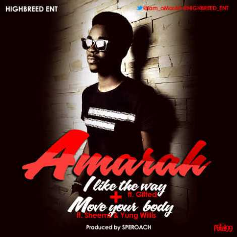 Amarah - I LIKE THE WAY ft. Gifted + MOVE YOUR BODY ft. Sheemz 'n' Yung Willis Artwork   AceWorldTeam.com