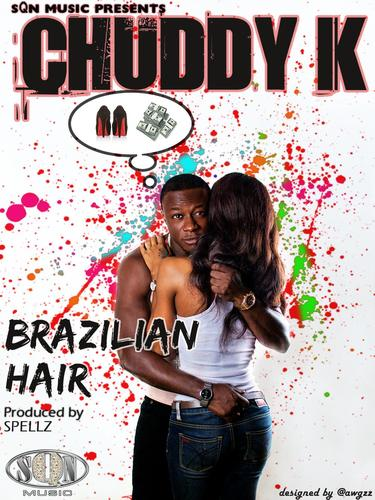 Chuddy K - Brazilian Hair [prod. by Spellz] Artwork | AceWorldTeam.com