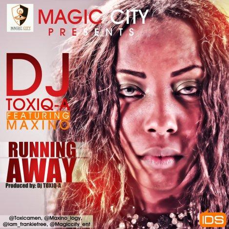 DJ Toxic-A ft. Maxino - RUNNING AWAY Artwork | AceWorldTeam.com