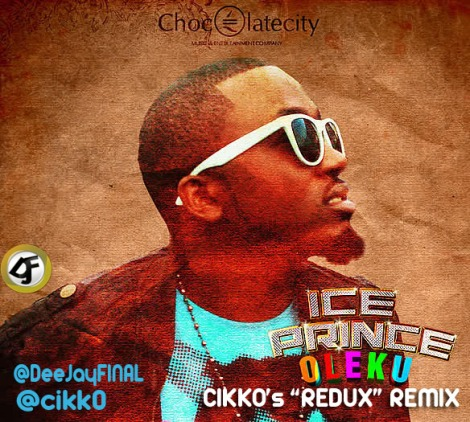Ice Prince ft. Brymo - OLEKU [Cikko & Dj Final Redux Remix] Artwork | AceWorldTeam.com