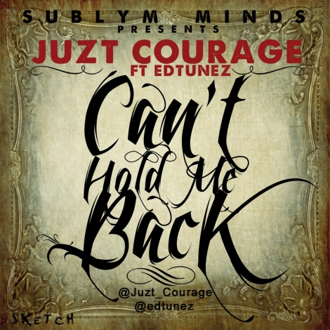 Juzt Courage ft. Edtunez - CAN'T HOLD ME DOWN Artwork | AceWorldTeam.com