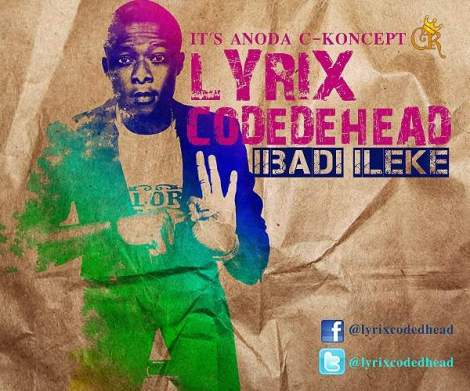Lyrix Codehead - IBADI ILEKE [Chook It Put]  prod. by Mocore Beat Artwork | AceWorldTeam.com