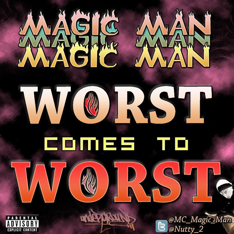 Magic Man - Worst Comes To Worst Artwork | AceWorldTeam.com