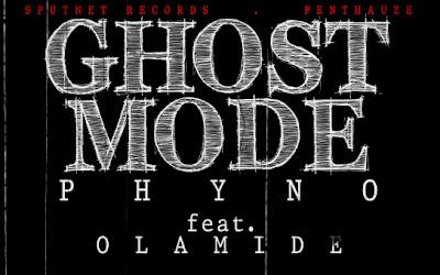 Phyno ft. Olamide - Ghost Mode Artwork   AceWorldTeam.com
