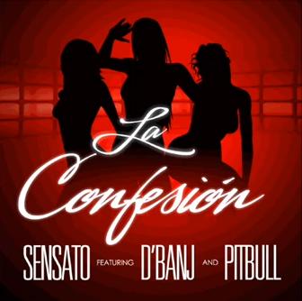 Sensato ft. D'banj & Pitbull - LA CONFESION Artwork | AceWorldTeam.com