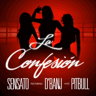 Sensato ft. D'banj & Pitbull - LA CONFESION Artwork | AceWorldTeam.com