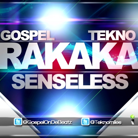 Tekno ft. GospelOnDeBeatz - Rakaka [Senseless] Artwork | AceWorldTeam.com