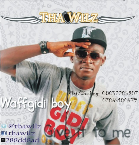 Tha Wilz - WAFGIDI BOY Artwork | AceWorldTeam.com