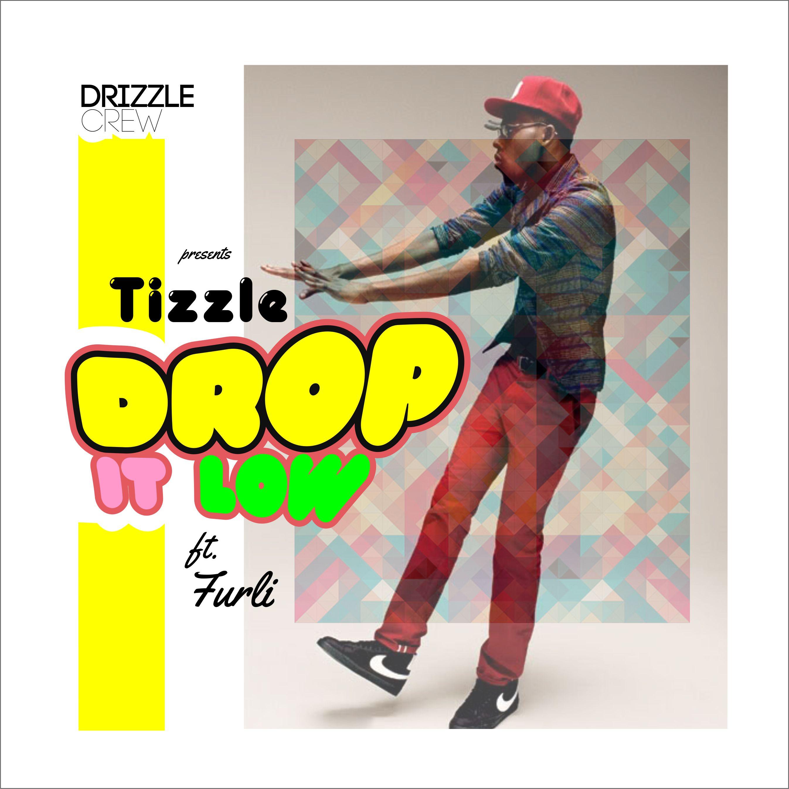 Tizzle ft. Furli Bay - Drop It Low Artwork | AceWorldTeam.com