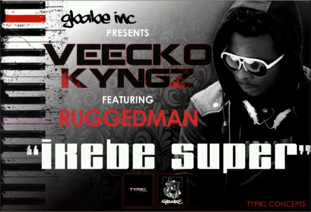 Veecko Kyngz ft. Ruggedman - IKEBE SUPER Artwork | AceWorldTeam.com